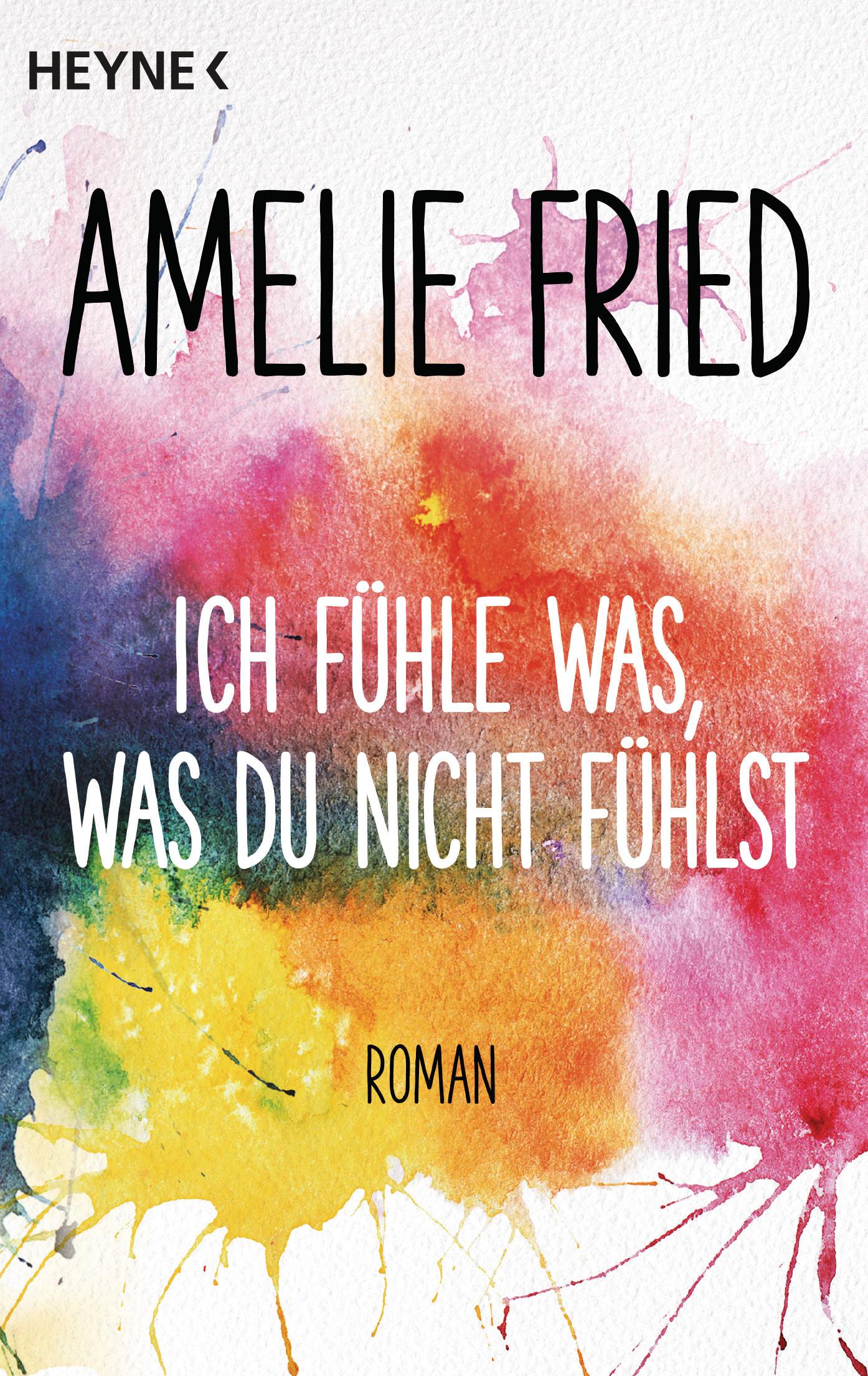 Ich fuehle was was du nicht fuehlst von Amelie Fried