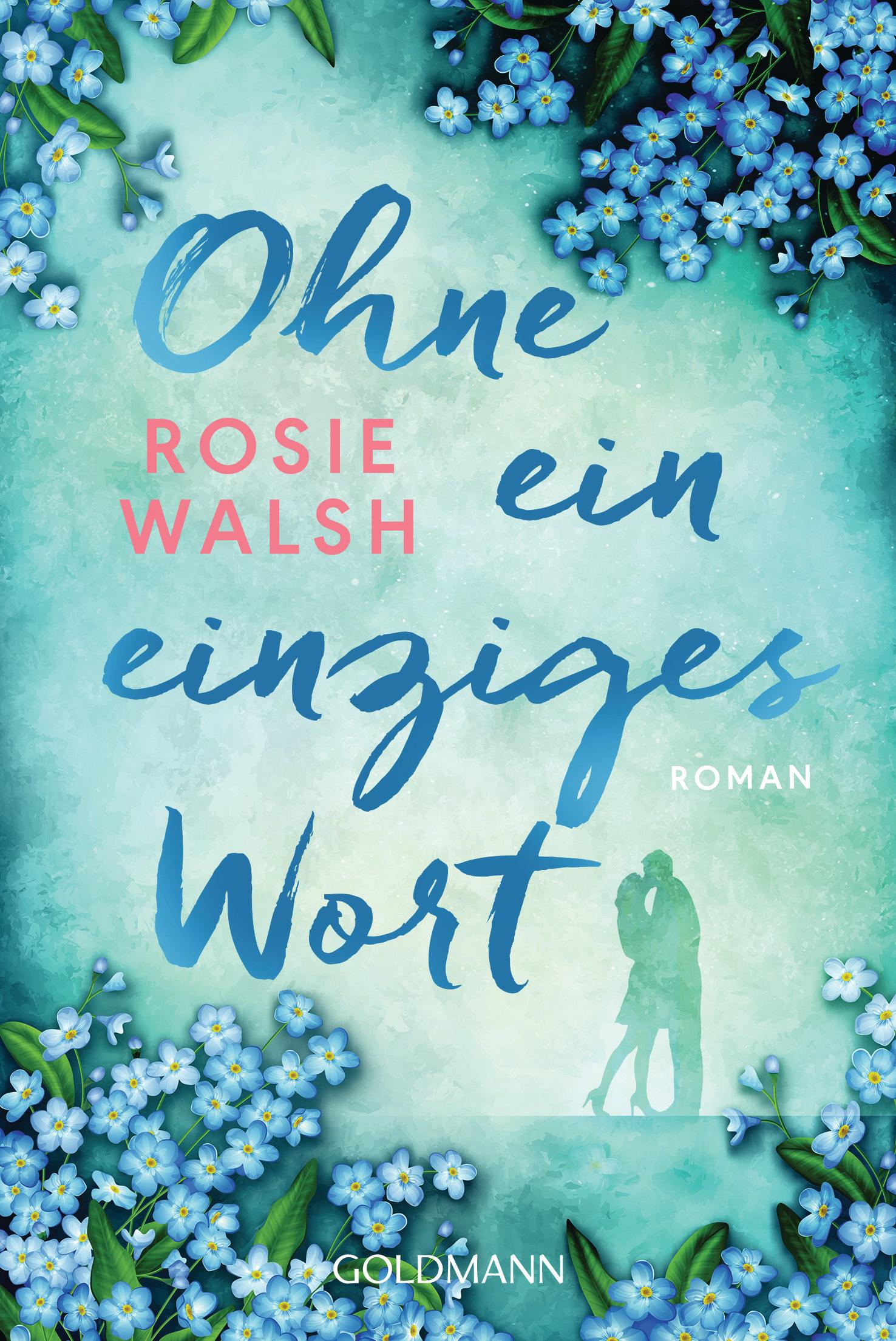 Ohne ein einziges Wort von Rosie Walsh
